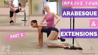 Improve your ARABESQUE & EXTENSIONS | PT 2