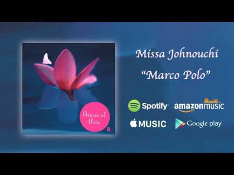 Marco Polo - Missa Johnouchi / Graces of Asia (Official Audio)