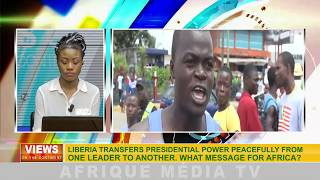 VIEWS ON THE CONTINENT OF 10 10 2017 LIBERIA TRANSFERS PRESIDENTIAL POWER PEACEFULLY FROM ONE LEADER