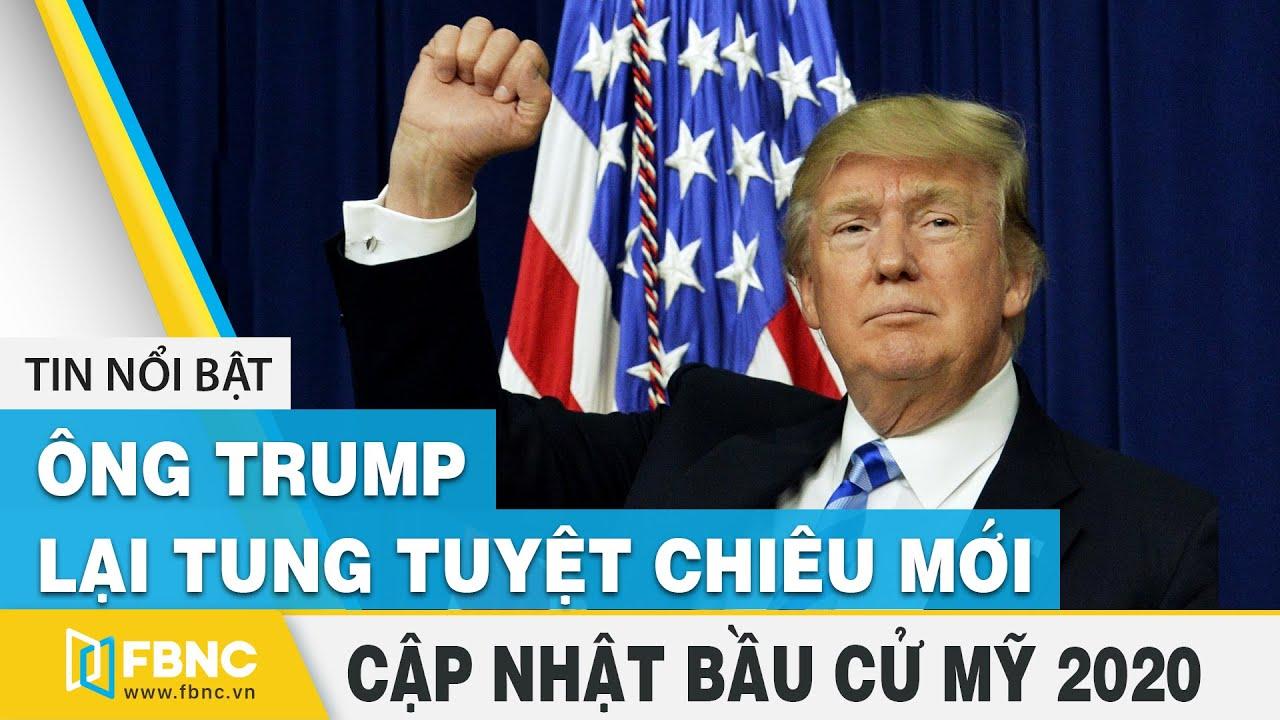 Bầu cử Mỹ 2020 27/12 | ông Trump lại tung tuyệt chiêu mới | FBNC