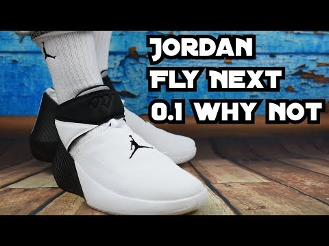 Westbrook Fly Next - Jordan 0.1 why not - Erster Eindruck - unboxing + on feet