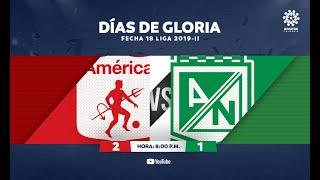 CLÁSICOS DIMAYOR  América de Cali 2:1 Atlético Nacional  Fecha 18 Liga 2019-II