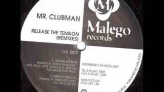 Mr Clubman - Release The Tension (Spank Da Dub)