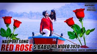 RED ROSE // NAGPURI LOVE SONG 2020 FULL HD // S.BABU