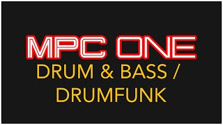 MPC ONE DRUM AND BASS / DRUMFUNK