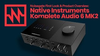 Native Instruments: Komplete Audio 6 MK2 Overview