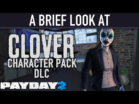 A brief look at The Clover Character Pack DLC. [PAYDAY 2]