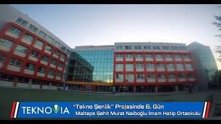 Tekno Şenlik 6  Gün Maltepe Şehit Murat Naiboğlu İHO   TEKNOViA
