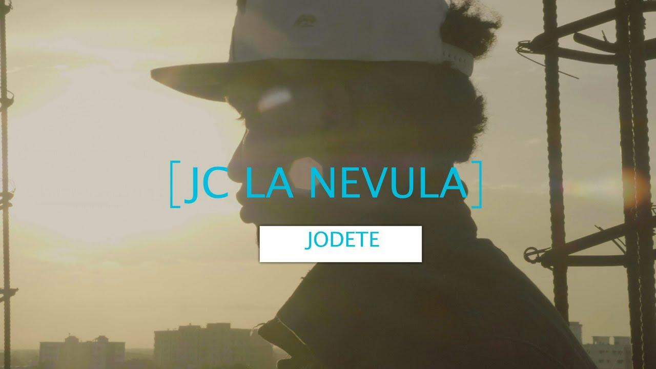 Jc La Nevula - Jodete (Video Oficial)