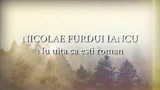 Nicolae Furdui Iancu - Nu uita ca esti roman (lyrics, versuri, karaoke)