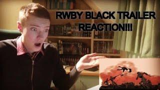 RWBY BLACK TRAILER - REACTION