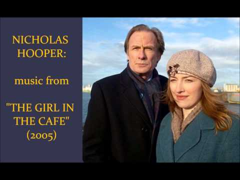Nicholas Hooper: music from The Girl in the Cafe (2005)