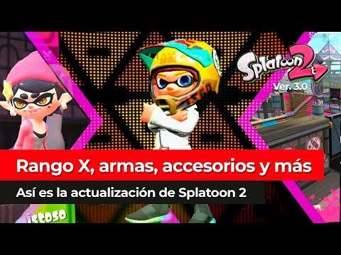 ¡Llega el Rango X, nuevos accesorios y más!  | Splatoon 2 Ver. 3.0 para Nintendo Switch