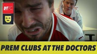 When Premier League Clubs Go To The Doctors