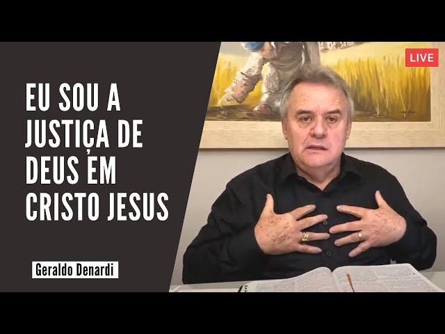 Eu sou a justiça de Deus em Cristo Jesus - Ap. Denardi - Live 31/03