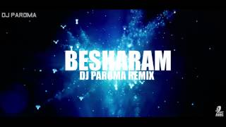 Besharam Song  Dj Paroma Remix - Besharam - Video Teaser