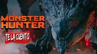 MONSTER HUNTER / Te la Cuento