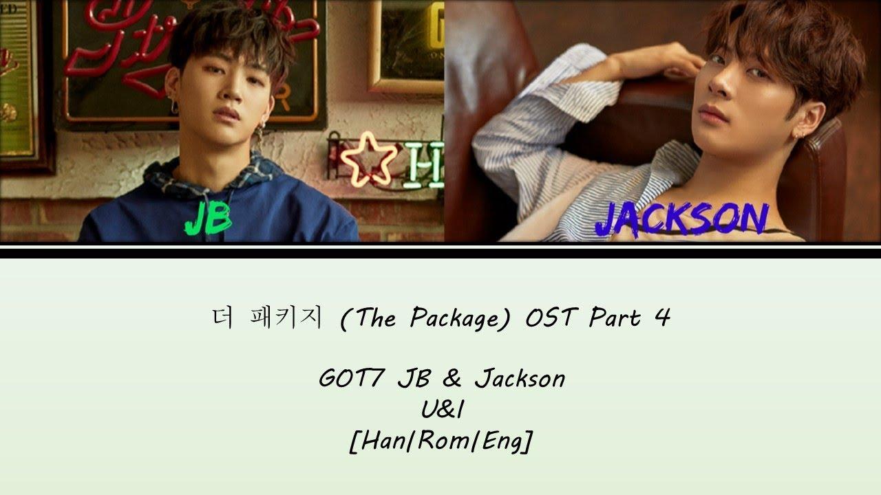 Download 더 패키지(The Package) OST Part 4 [GOT7 JB & Jackson] - U & I (Lyrics Han Rom Eng)