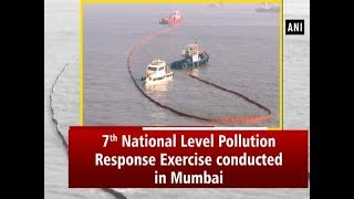 7th National Level Pollution Response Exercise conducted in Mumbai
