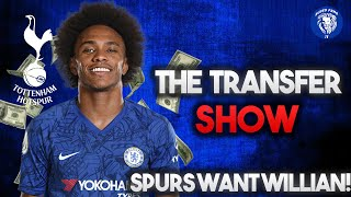 CHELSEA TRANSFER NEWS : Spurs want Willian |Will he ruin his legacy? NO!| The transfer show