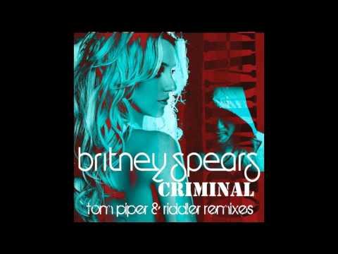 Britney Spears - Criminal (Tom Piper & Riddler Remix) (Japan CDS) [2011] Full