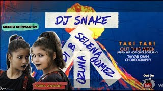 Taki-Taki Dj Snake ft.Selena Gomez, Ozuna, cardi B | Dance Choreography | Meenu & Uzma