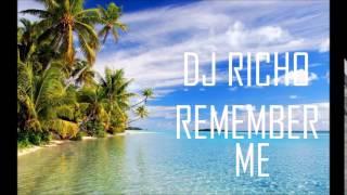Video DJ RICHO - Remember Me download MP3, 3GP, MP4, WEBM, AVI, FLV Oktober 2017