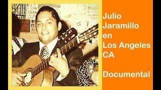 Julio Jaramillo en Los Angeles California,  Documental