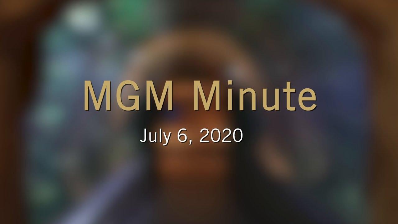 #MGMMinute   July 6, 2020   MGM Resorts
