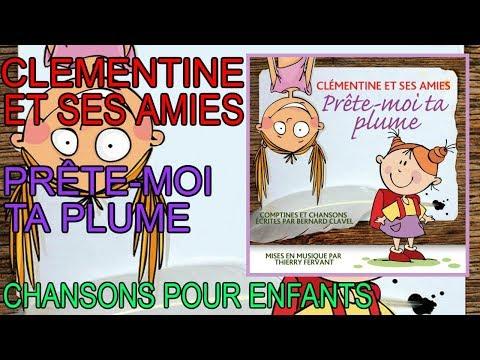 Clementine et ses amies - Prête-moi ta plume (Chansons de Bernard Clavel et Thierry Fervant)