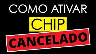 CHIP CANCELADO CHIP BLOQUEADO - RESOLVIDO - SOLUÇÃO DEFINITIVA