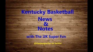 Kentucky Basketball News, Notes, and Recap