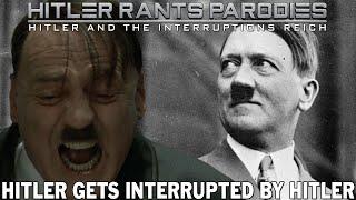Hitler gets interrupted by Hitler