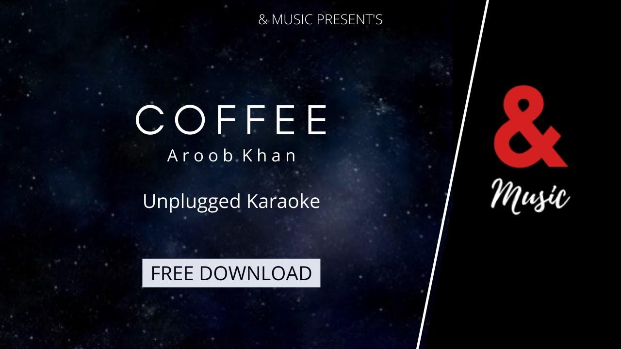 Coffee Karaoke With Lyics | Free Download | Aroon Khan | New Bollywood Karaoke Song | & Music