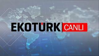 EKOTÜRK TV Canlı Yayın ᴴᴰ 🏠#EvdeKal