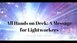 All Hands on Deck: A Message for Lightworkers