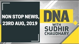 DNA: Non Stop News, August 23rd, 2019