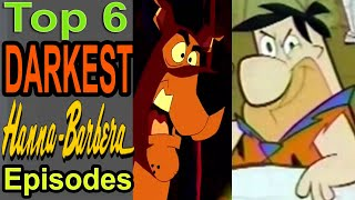 Top 6 Darkest Hanna Barbera Episodes