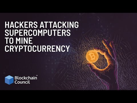 Hackers Attacking Supercomputers to Mine Cryptocurrency | Blockchain Council