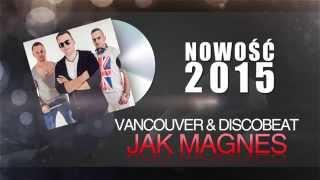 Vancouver & Discobeat - Magnes (Oficjalne audio)