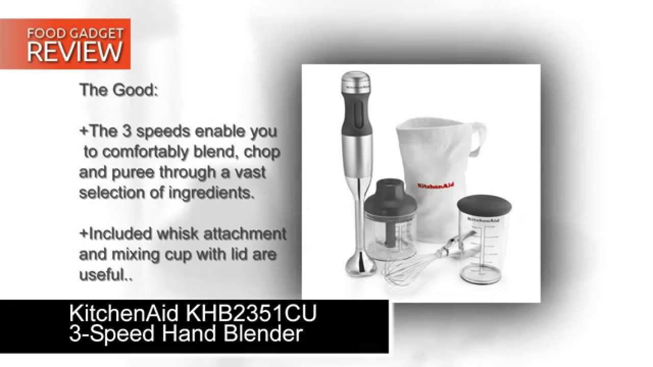 KITCHENAID KHB2351CU 3-SD HAND BLENDER REVIEW - YouTube on emulsion blender, kitchenaid personal blender, hand held blenders, kitchenaid blender attachments, kitchenaid blender parts, kitchenaid diamond vortex blender 60 oz, oster blenders, kitchenaid blender bed bath and beyond, kitchenaid 5-speed blender, kitchenaid blender white, emulsifier blender, kitchenaid nespresso, kitchenaid khm926ca, back to basics blender, red kitchenaid blender, cuisinart hand blender, kitchenaid mixer, cordless blender, kitchenaid blender problems, kitchenaid bordeaux, tribest personal blender, small blender, hand blender, food blender, blendtec total blender, kitchenaid blender jar, portable blender,