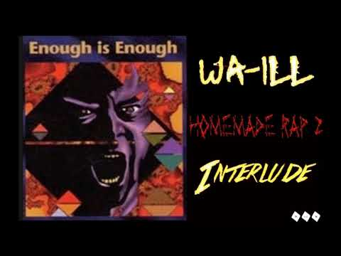 WA-ILL / Enough is enough [interlude]