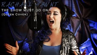 The Show Must Go On - (Queen Cover) Rachael Hawnt