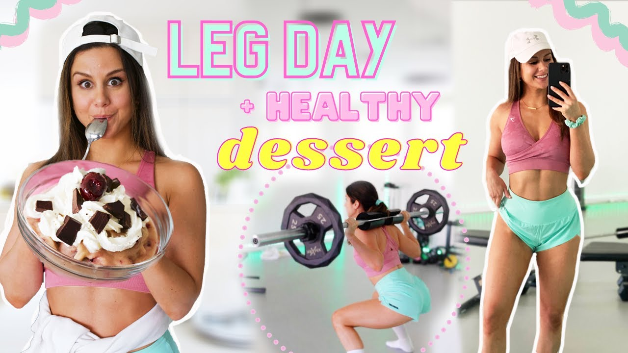 Come to the Gym With Me!   Leg Day Favorites + Easy, Healthy Dessert Recipe!