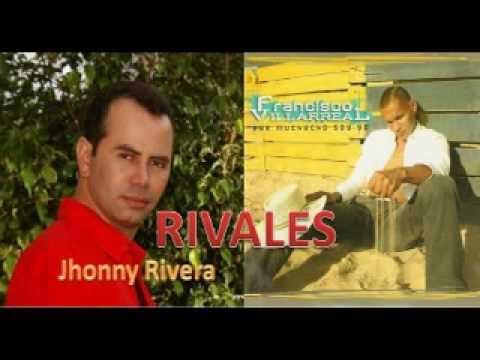 JHONNY RIVERA y FRANCISCO VILLARREAL - RIVALES