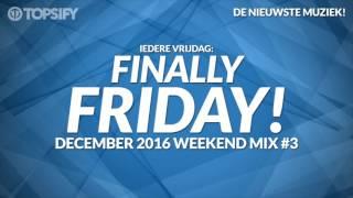 Nieuwe Muziek December 2016 Weekend Mix #3 - Topsify