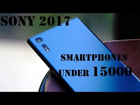 Top 10 Sony mobile phones under Rs.15,000 in India 2017 HD!