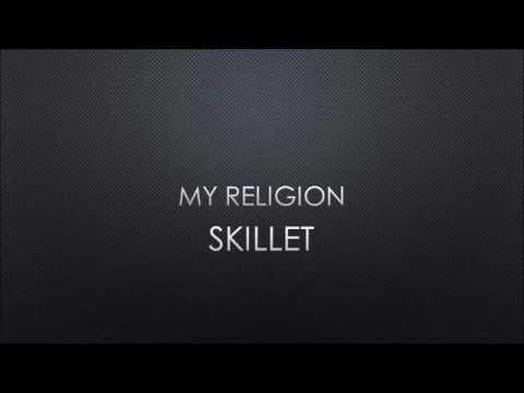 Skillet - My Religion (Lyrics)