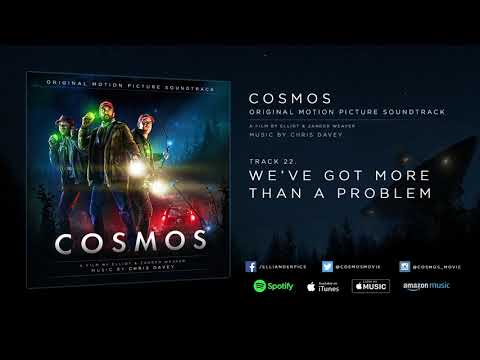 COSMOS (2019) - We've Got More Than A Problem - Soundtrack