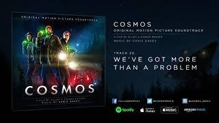 COSMOS (2019) - We've Got More Than A Problem - Soundtrack